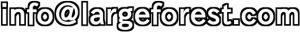 info◎largeforest.com(◎は@の代替です)